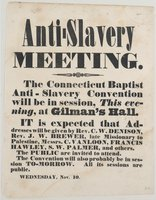 Anti-slavery meeting. The Connecticut Baptist Anti-slavery convention will be in session, this evening, at Gilman's Hall