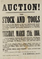Auction! The stock and tools belonging to the estate of the late Apollos Gay, deceased, will be sold at public auction ... Tuesday, March 27th, 1866 ..