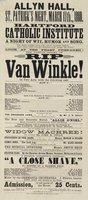 Allyn Hall, St. Patrick's night, March 17th., 1880. Hartford Catholic Institute, a night of wit, humor and song ... The famous drama of Rip Van Winkle! ..