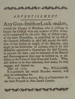 Advertisement. Any gun-smith or lock-maker, within the county of Windham, who is willing to supply the colony with any number of fire arms, to be compleated by the 20th day of October next ... June 1st. 1775