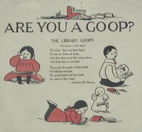 Are you a goop? : The library goops (with apologies to Gelett Burgess)